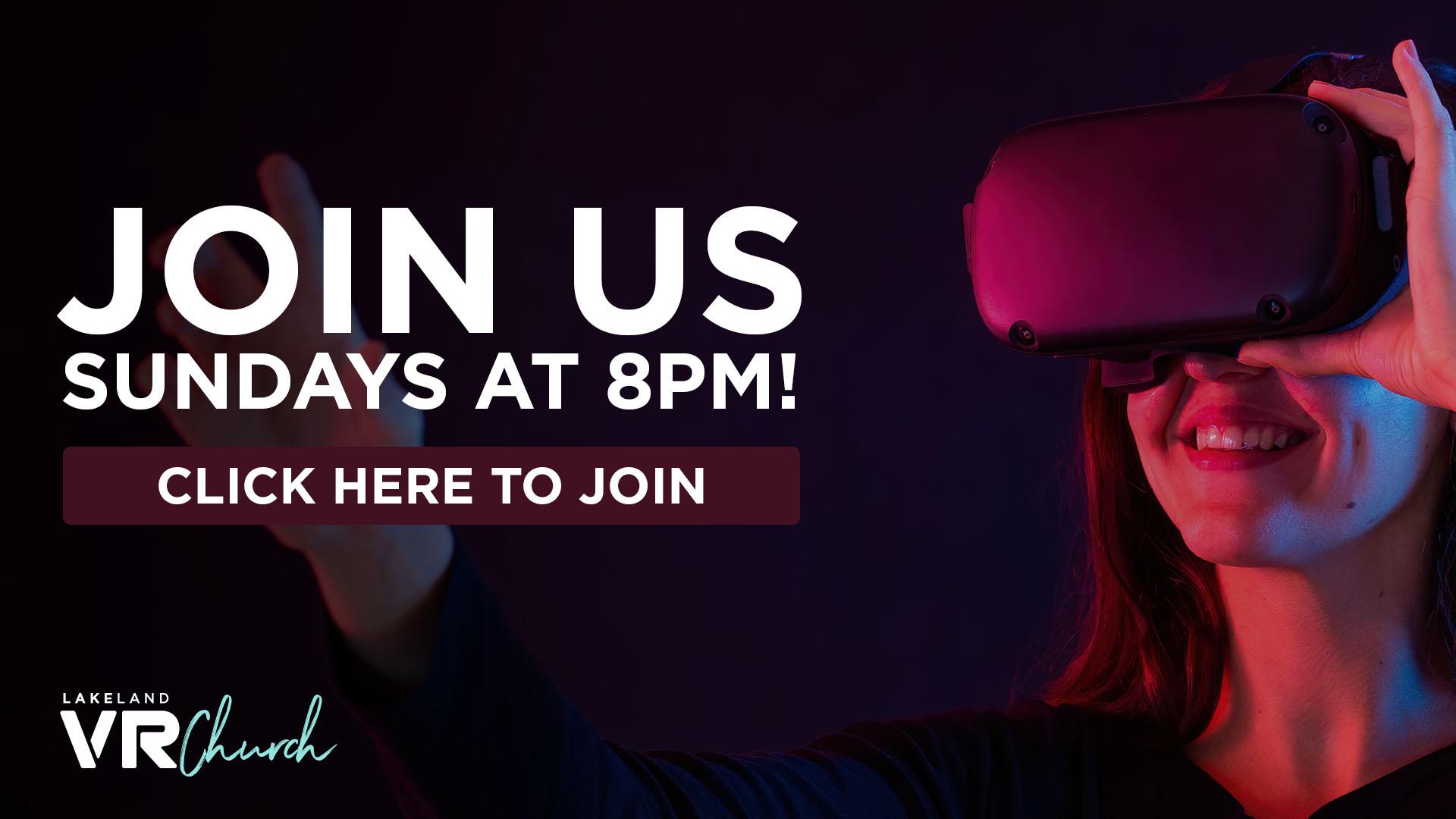 Lakeland VR Church - Sundays at 8PM